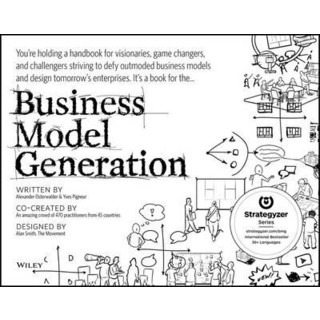 Business Model Generation 2019-2020   A Handbook for Visionaries Game Changers and Challengers P