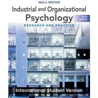 Industrial and Organizational Psychology  Research and Practice  6th ed. Int.Student Version 2018-2019 PIL